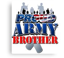 Proud Army Brother Canvas Print