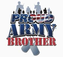 Proud Army Brother by magiktees