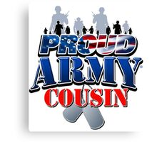 Proud Army Cousin Canvas Print