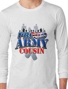 Proud Army Cousin Long Sleeve T-Shirt