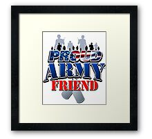 Proud Army Friend Framed Print