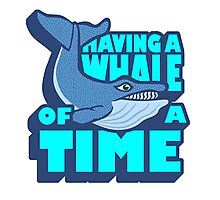 A WHALE OF A TIME Photographic Print