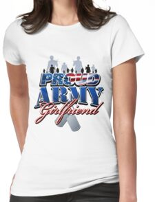 Proud Army Girlfriend Womens Fitted T-Shirt