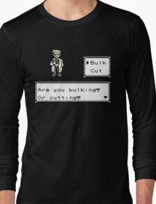 Professor Oak Pokemon. Are you bulking or cutting? Bulk edition Long Sleeve T-Shirt