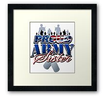 Proud Army Sister Framed Print