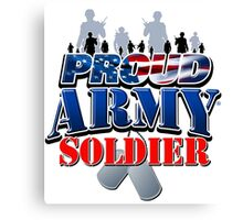 Proud Army Soldier Canvas Print