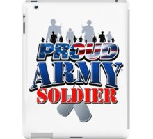 Proud Army Soldier iPad Case/Skin