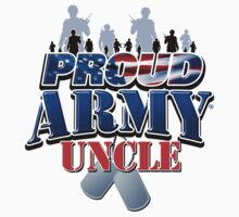 Proud Army Uncle by magiktees