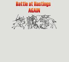 Battle at Hastings Again ANNUAL RE-ENACTMENT OF 1066 Unisex T-Shirt