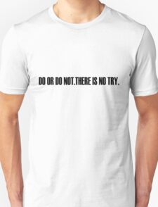 DO OR DO NOT T-Shirt
