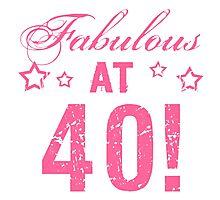 Fabulous 40th Birthday Photographic Print