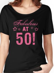 Fabulous 50th Birthday Women's Relaxed Fit T-Shirt
