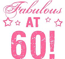 Fabulous 60th Birthday by thepixelgarden