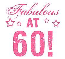 Fabulous 60th Birthday Photographic Print