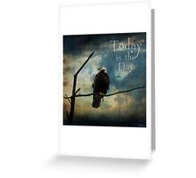 Today Is The Day - Inspirational Art Greeting Card