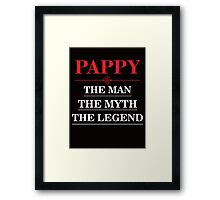 Pappy - The Man The Myth The Legend Framed Print