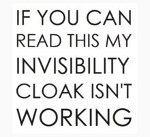 If you can read this my invisibility cloak isn't working Kids Clothes