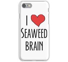 I love seaweed brain iPhone Case/Skin