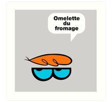 Omelette du fromage Art Print