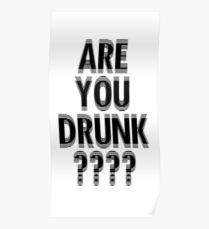 drunk or not drunk Poster