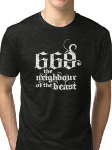 668 the neighbour of the beast Tri-blend T-Shirt