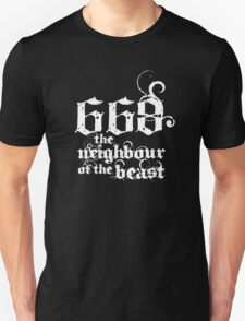 668 the neighbour of the beast Unisex T-Shirt