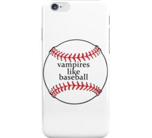 Vampires like Baseball iPhone Case/Skin