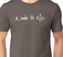 A Love to Kill Unisex T-Shirt