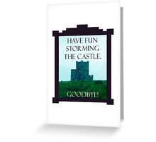 Have Fun Storming the Castle Greeting Card