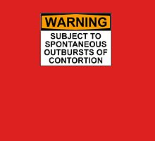 WARNING: SUBJECT TO SPONTANEOUS OUTBURSTS OF CONTORTION Womens Fitted T-Shirt