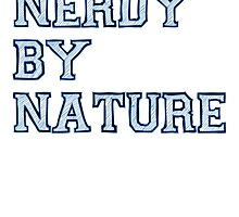 Nerdy By Nature (blue) by tinaodarby