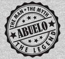 Abuelo - The Man The Myth The Legend by LegendTLab