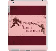 You Gimme a Heart Attack iPad Case/Skin