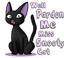 Well Pardon Me Miss Snooty Cat by Keikuroneko