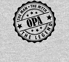 Opa - The Man The Myth The Legend Unisex T-Shirt