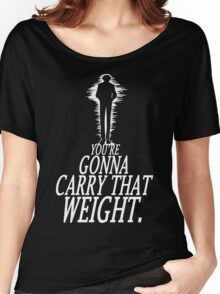 Gonna Carry That Weight - Bang Women's Relaxed Fit T-Shirt
