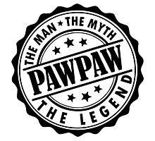 Pawpaw - The Man The Myth The Legend Photographic Print