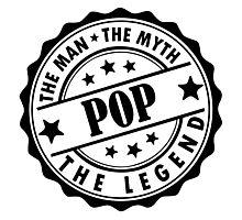 Pop - The Man The Myth The Legend Photographic Print