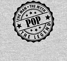 Pop - The Man The Myth The Legend Unisex T-Shirt