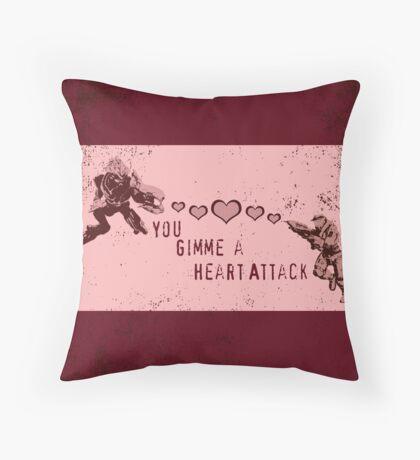 You Gimme a Heart Attack Throw Pillow