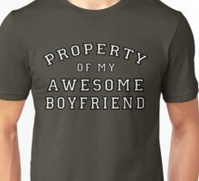 property of my awesome boyfriend Unisex T-Shirt