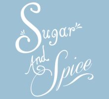 Sugar And Spice - White Font Kids Tee