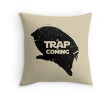 A Trap is Coming - black Throw Pillow