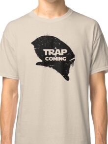 A Trap is Coming - black Classic T-Shirt