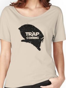 A Trap is Coming - black Women's Relaxed Fit T-Shirt