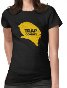 A Trap is Coming Womens Fitted T-Shirt