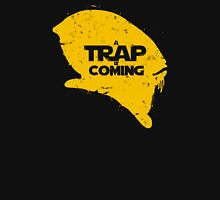 A Trap is Coming T-Shirt