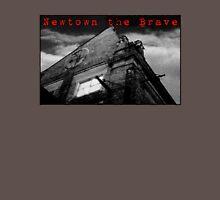 Newtown the Brave Unisex T-Shirt