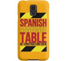 Spanish Announce Table Re-Construction Crew Samsung Galaxy Case/Skin