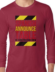 Spanish Announce Table Re-Construction Crew Long Sleeve T-Shirt